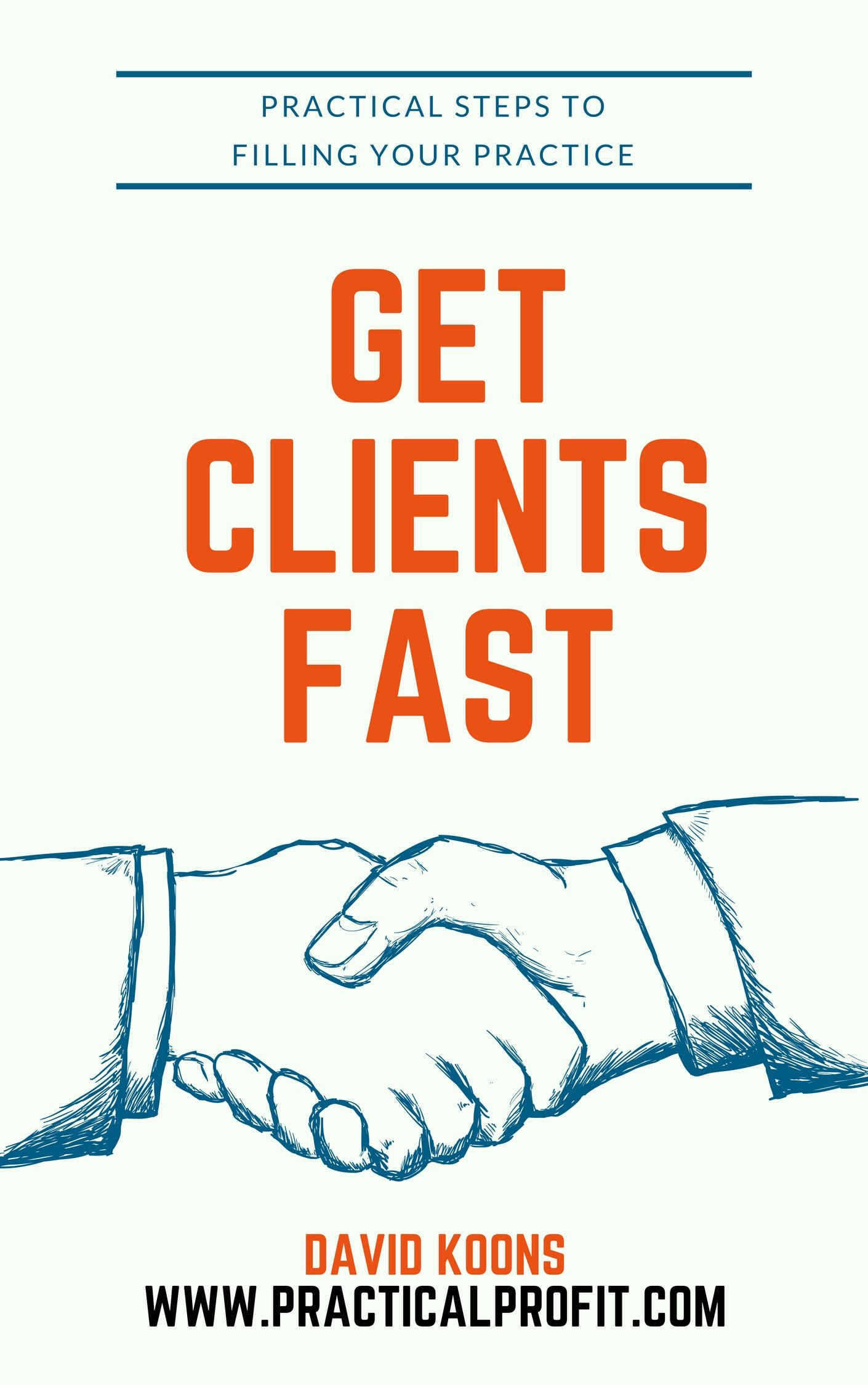 Get Clients Now Because Your Life Depends On It